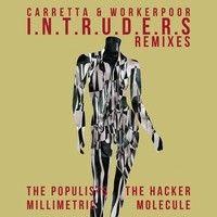 CARRETTA & WORKERPOOR - The Intruders (The Hacker Remix) by David Carretta on SoundCloud Techno Music, David