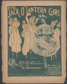 """This sheet music for the song """"The Jack O'Lantern Girl"""" was written by Glen MacDonough and composed by Victor Herbert. The music was published by Witmark and Sons of New York, New York, in and appeared as a supplement to the New York Herald on March Halloween Gif, Halloween Books, Halloween Items, Vintage Halloween, Crepe Paper Decorations, High School History, Vintage Sheet Music, Jack O, Holiday Activities"""