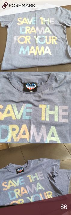 Save The Drama For Your Mama Junk Food T-Shirt Save The Drama For Your Mama Junk Food T-shirt, size medium but could also fit a small, worn a couple of times, no pulls, rips, or stains Junk Food Tops
