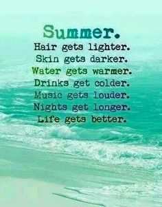 Latest Summer: Hair gets lighter. Skin gets darder. Life gets better - schöne zitate - Quotes Motivacional Quotes, Great Quotes, Quotes To Live By, Inspirational Quotes, Beach Quotes And Sayings, Cute Beach Quotes, Beach Life Quotes, Funny Beach, Sunset Quotes