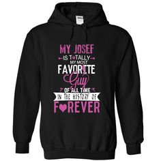 My JOSEF is totally my most favorite guy of all time in the history of forever T-Shirts, Hoodies. SHOPPING NOW ==► https://www.sunfrog.com/LifeStyle/My-JOSEF-is-totally-my-most-favorite-guy-of-all-time-in-the-history-of-forever-8926-Black-27003868-Hoodie.html?id=41382