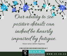 Numerous studies are coming out to prove that we cannot function effectively when we are fatigued. Avoid making big decisions when your mind is not awake and alert. For more inspiration and career advice, visit our website www.2r.co.za #wisewordswednesday #bookquotes #careeradvice #shawnachor #thehappinessadvantage #RESOURCE recruitment