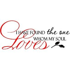 Wall Quote I Have Found The One Whom My Soul Loves Vinyl Wall Quote ❤ liked on Polyvore