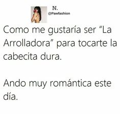 Funny Spanish Memes, Spanish Humor, Girls Rules, Naughty Quotes, Dope Hairstyles, Funny Love, Romantic Quotes, Love Messages, Me Quotes