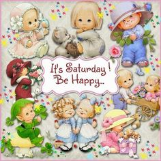 It's Saturday! Be Happy... saturday saturday quotes saturday blessings saturday images