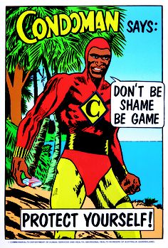 Condoman says: Dont Be Shame Be Game AIDS awareness poster Aboriginal Health Workers of Australia 1991 [PSA] Hiv Aids, Aids Poster, Aids Awareness, London Poster, Wellcome Collection, World Aids Day, Samana, Awareness Campaign, Corona
