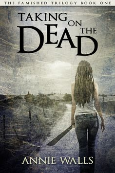 Taking on the Dead (The Famished Trilogy Book 1):Amazon:Kindle Store
