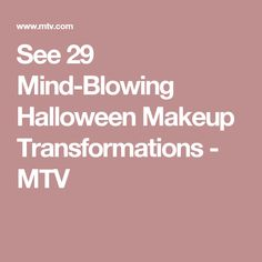 See 29 Mind-Blowing Halloween Makeup Transformations - MTV