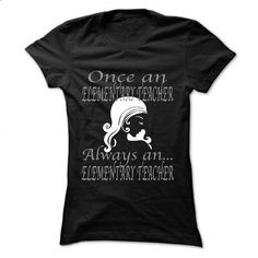 Always an Elementary Teacher - personalized t shirts #shirt outfit #loose tee