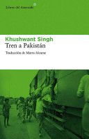 Tren a Pakistán / Khushwant Singh ; traducción de Marta Alcaraz Burgueño Edición2ª ed. PublicaciónBarcelona : Libros del Asteroide, 2011