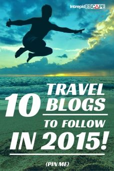 10 Travel Blogs to follow in 2015 - Intrepid Escape