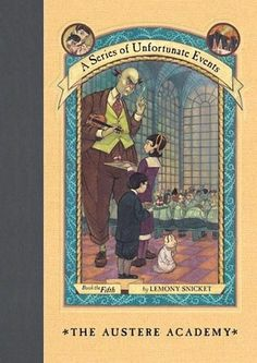 The Austere Academy (A Series of Unfortunate Events, #5) by Lemony Snicket