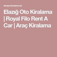 Elazığ Oto Kiralama | Royal Filo Rent A Car | Araç Kiralama