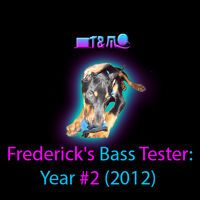 Frederick's Bass Tester (2012) by TandMProductionCo on SoundCloud