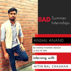 Way to go Anshu!  We're sure you are going to thoroughly enjoy your summer internship with the talented team at Nitin Bal Chauhan!  Nitin Bal Chauhan is one of the most famous fashion labels based out in New Delhi. The label combines Indian craftsmanship with western Goth sensibilities. Ever since its inception, He has won several awards and accolades including the Femina, FDCI and British Design Council Awards.