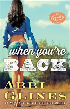 Cover Reveal: When You're Back (Rosemary Beach #12) by Abbi Glines -On sale June 30th 2015 by Simon and Schuster -The future is bright for Reese Ellis. She has Mase Colt-Manning, the man of her dreams, and a family she didn't know existed until her long-lost father arrived on her doorstep in Rosemary Beach. After growing up with a cruel mother and abusive stepfather, Reese is eager to get to know the caring and charming man who wants to be a part of her life.
