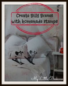 Create Silly Scenes with Homemade Stamps_ My Little Bookcase