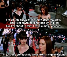 I'm on this new diet.. ~ The Devil Wears Prada (2006) ~ Movie Quotes