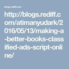 http://blogs.rediff.com/atimanyudark/2016/05/13/making-a-better-books-classified-ads-script-online/
