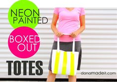 TUTORIAL: Neon Painted, BOXED-out Totes. So cute!