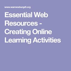 Essential Web Resources - Creating Online Learning Activities