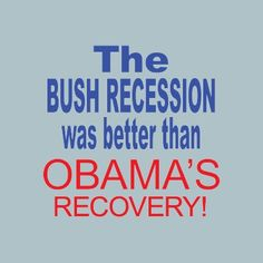 It's funny how the liberal media refers to what's happening today as a recovery, instead of what it really is, a recession.