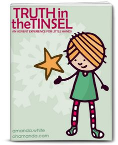 It's Truth In The Tinsel Time! 24 Days to Fill Your Child's Heart with the Real Meaning of Christmas!