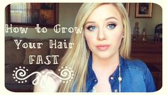 How to Grow Your Hair... Fast! This beauty blogger has some great, practical tips. So cute!