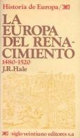 La Europa del Renacimiento, 1480-1520 / J.R. Hale ; [traducción de Ramón Cotarelo]