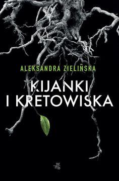 Co przeczytać? - subiektywny blog literacki: Aleksandra Zielińska - Kijanki i kretowiska - rece...