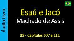 Áudio Livro - Sanderlei: Machado de Assis - Esaú e Jacó - 33 - Capítulos 10...
