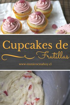 Cupcakes de frutilla y como arreglar un buttercream o crema de mantequilla separada. Easy Desserts, Dessert Recipes, Chilean Recipes, Peruvian Recipes, Pan Dulce, Muffin Recipes, Cake Pops, Creme, Bakery
