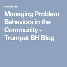 Managing Problem Behaviors In The Community