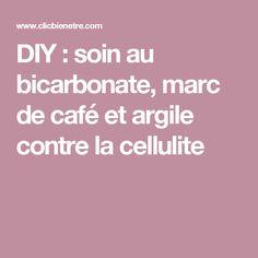 DIY : soin au bicarbonate, marc de café et argile contre la cellulite