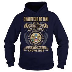 Chauffeur de taxi We Do Precision Guess Work Knowledge T-Shirts, Hoodies. ADD TO CART ==► https://www.sunfrog.com/Jobs/Chauffeur-de-taxi--Job-Title-107002541-Navy-Blue-Hoodie.html?id=41382