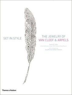 Set in Style The Jewelry of Van Cleef & Arpels