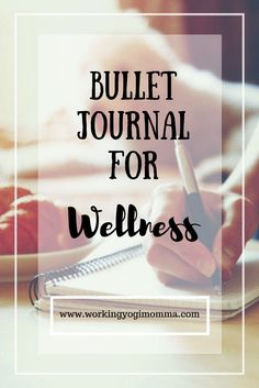 Bullet Journal for Wellness - Working Yogi Momma