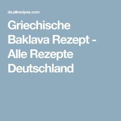 Griechische Baklava Rezept - Alle Rezepte Deutschland Ober Und Unterhitze, Allrecipes, Baklava Recipe, Germany, Bakken