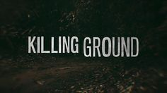 'Killing Ground' Trailer Is Tracking You And It Smells Blood