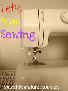 Has it been YEARS since you first learned (and almost as many since you did any)? - motivate yourself with a refresher -- Let's Begin Sewing Series | Sew Chic and Unique