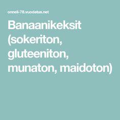 Banaanikeksit (sokeriton, gluteeniton, munaton, maidoton) Food And Drink, Healthy Eating, Cooking Recipes, Keto, Baking, Drinks, Eating Healthy, Drinking, Beverages
