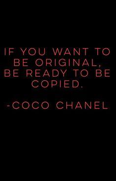 Coco Chanel speaks. #Quotes  #Original #Fake #Copied