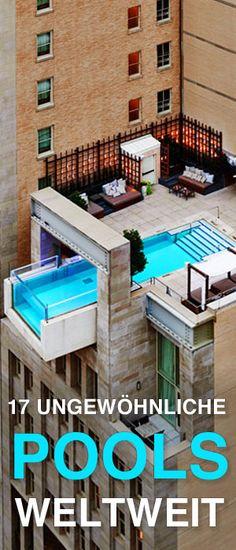 17 Mal Staunen!  http://www.travelbook.de/welt/Mal-anders-abtauchen-ziemlich-ungewoehnliche-Pools-587495.html