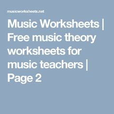 Music Worksheets | Free music theory worksheets for music teachers | Page 2
