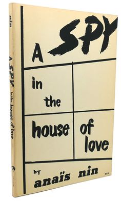 SPY IN HOUSE OF LOVE  V4 In Nin'S Continuous Novel, Anais Nin