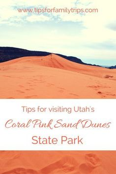 Tips for visiting Coral Pink Sand Dunes State Park in Utah   tipsforfamilytrips.com   Kanab   Zion National Park   Kane County   camping   Utah State Parks