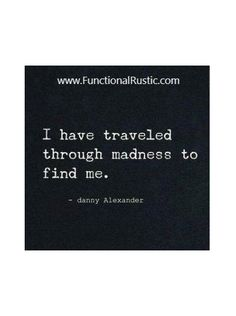 I have traveled through madness to find me. www.FunctionalRustic.com #functionalrustic #quote #quoteoftheday #motivation #inspiration #quotes #diy #homestead #rustic #pallet #pallets #rustic #handmade #craft #affirmation #michigan #puremichigan #repurpose #recycle #crafts #country #sobriety #strongwoman #inspirational #quotations #success #goals #inspirationalquotes #quotations #strongwomenquotes #recovery #sober #sobriety #smallbusiness #smallbusinessowner