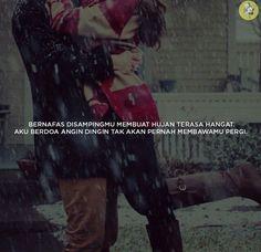 Aku selalu menitipkan harapan kepada beribu-ribu rintik hujan, harapan agar selalu bersamamu