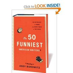 Borowitz, A. (Ed.). (2011). The 50 Funniest American Writers*: An Anthology of Humor from Mark Twain to the Onion. New York, NY: Library of America.