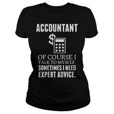 Awesome Tee Talk to myselft sometimes I need expert adivse Funny Accountant T shirt Shirts & Tees #tee #tshirt #Job #ZodiacTshirt #Profession #Career #accountant